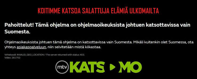 Pahoittelut Katsottavissa vain Suomesta Katsomo fi
